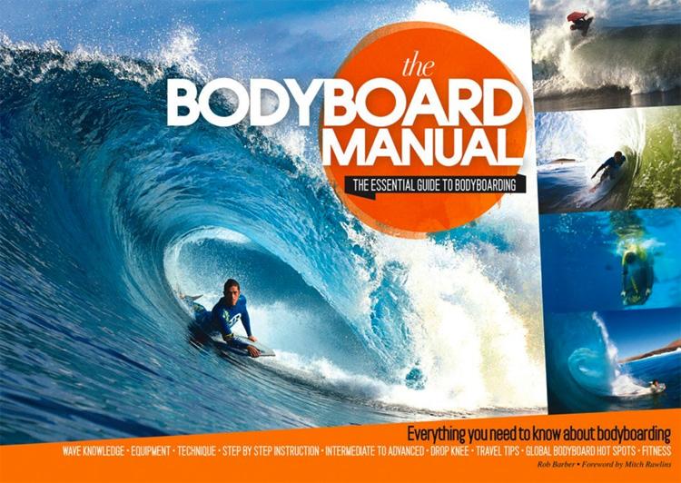 the bodyboard manual the essential guide to bodyboarding